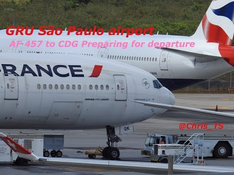 Air France 457 GRU-CDG Preparing for departure @GRU Guarulhos São Paulo airport(B777-300ER)