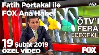 Benzine 27 kuruş zam yapıldı! 19 Şubat 2019 Fatih Portakal ile FOX Ana Haber