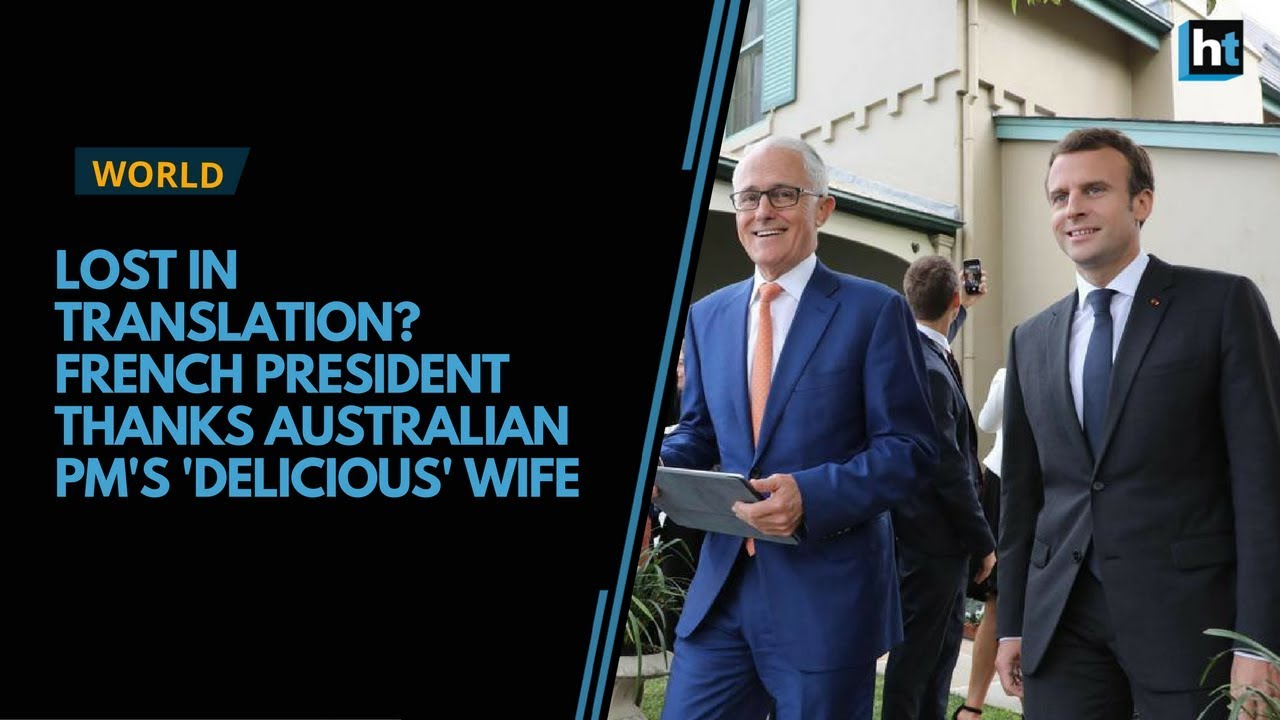 Lost in translation? French President thanks Australian PM's 'delicious' wife