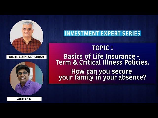 Basics of Life Insurance - Term & Critical Illness Policies.