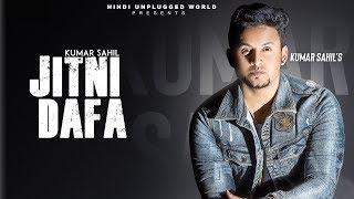 Jitni Dafa Recreate Version by Kumar Sahil Mp3 Song Download
