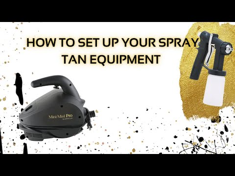 How To Set Up Your Spray Tan Equipment | Spray Tan Class
