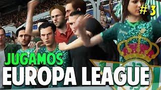 HOY JUGAMOS EUROPA LEAGUE (LICENCIADA) !! #3 Real Betis | FIFA 19 Modo Carrera Manager Temp. 1