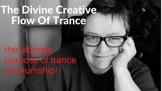 The Divine Creative Flow of Trance