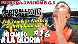 Los cambios tácticos NO funcionan !! | Mi Camino a la Gloria #16 TEMP. 2 | FM 2019 ESPAÑOL