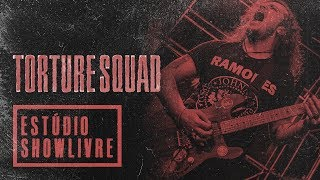 """In the cyberwar"" - Torture Squad no Estúdio Showlivre 2018"