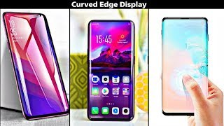 top 10 Curved Edge Display Smartphones (2019)