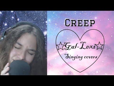 creep radiohead cover by Gal-Lexi