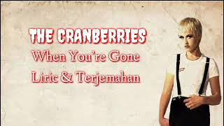 The Cranberries- When You're Gone | liric & terjemahan