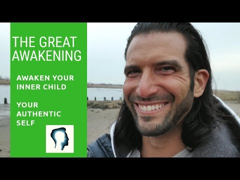 The Great Awakening : Awaken your Inner Child | 5th dimension Authentic Self