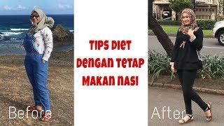 TIPS DIET DENGAN TETAP MAKAN NASI| MY DIET STORY| KURUS DALAM 1 BULAN