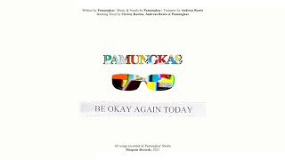 Pamungkas - Be Okay Again Today (Official Lyrics Video)