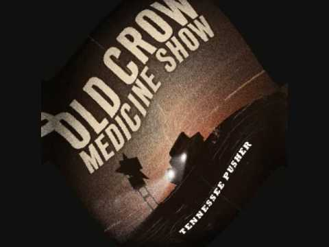 Old Crow Medicine Show  Methamphetamine