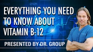 What You Need to Know About Vitamin B-12