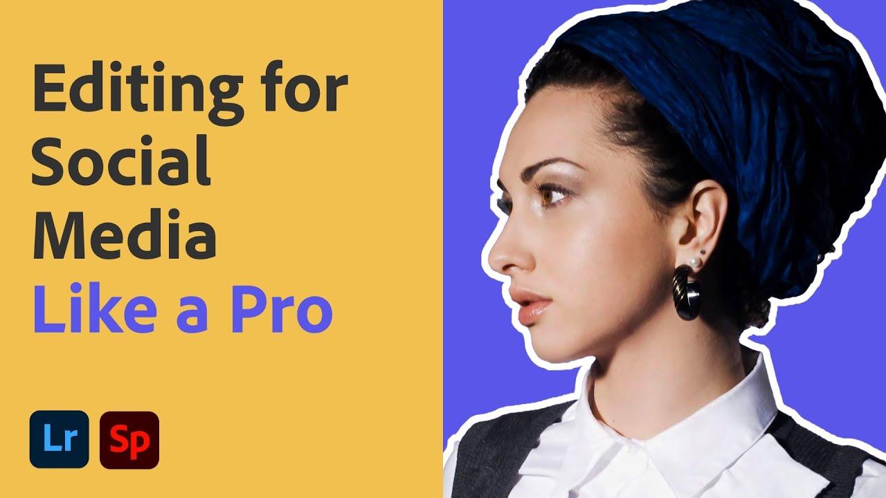 Editing for Social Media: Like a Pro