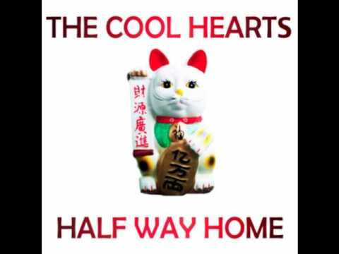 The Cool Hearts - Half Way Home [Official Release, no Loop]