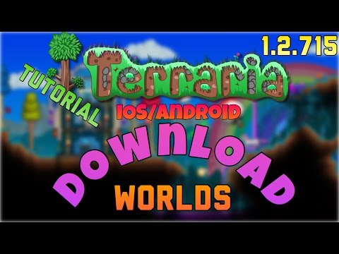 Terraria iOS/Android (1.2.715)- WORLD DOWNLOAD TUTORIAL!