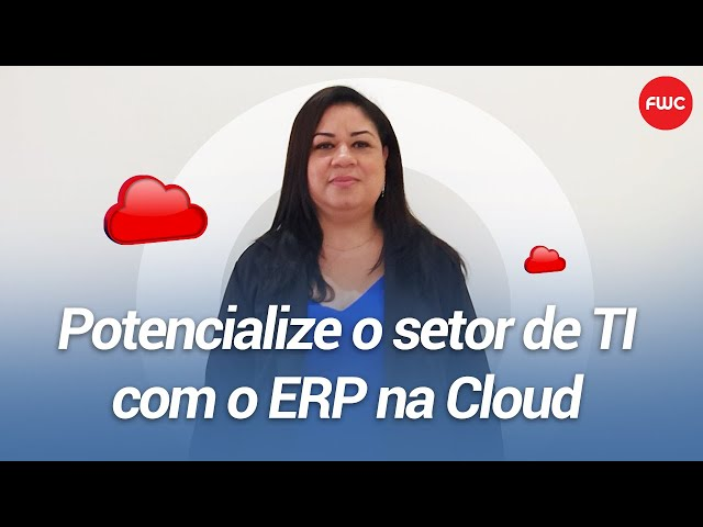 Potencialize o setor de TI com o ERP em Cloud