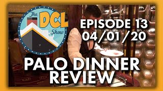 Palo Dinner Review on the Disney Dream | The Disney Cruise Line Show | 04/01/20
