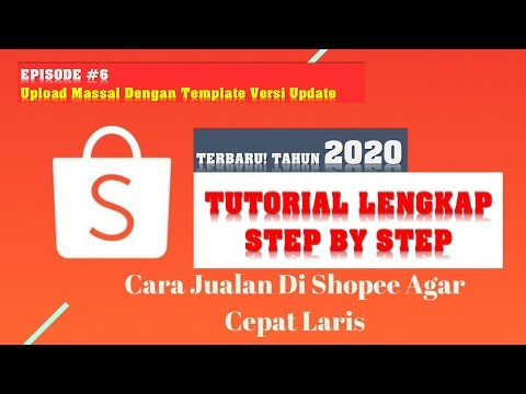 tutorial-lengkap-cara-laris-jualan-dropship-di-shopee-2020-part-6-[upload-massal-template-terbaru]