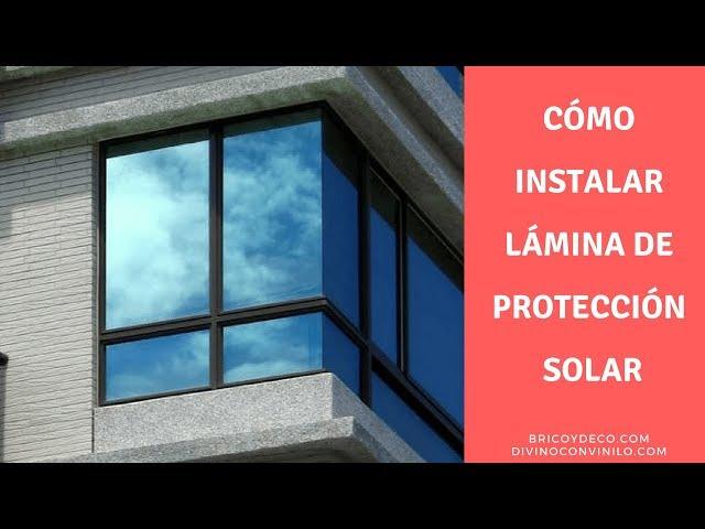 Cómo instalar lámina de protección solar en una ventana | BRICOYDECO BRICOLAJE DECORACION VINILO