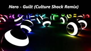 Nero - Guilt (Culture Shock Remix) FULL HD