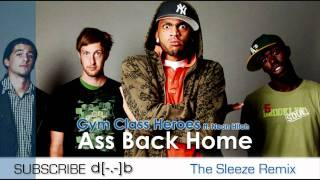 Gym Class Heroes - Ass Back Home ft. Neon Hitch (The Sleeze Remix) Electro/Club