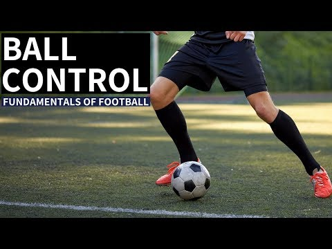 The Fundamentals Of Football - Ball Control