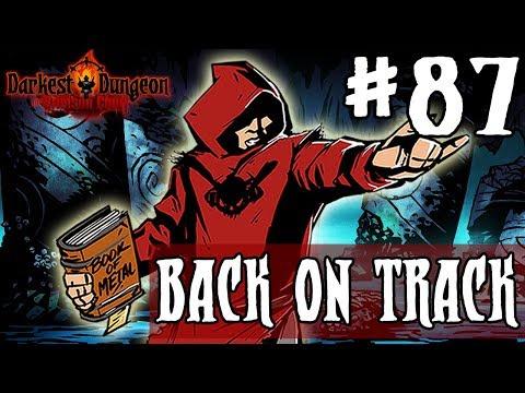 Darkest Dungeon Season 3 - BACK ON TRACK - Episode 87