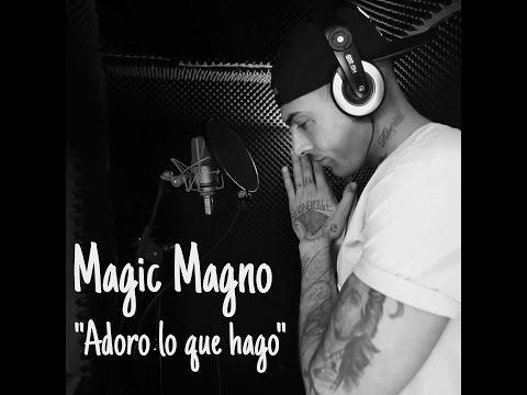 """Magic Magno - """"Adoro lo que hago"""" (Videoclip Oficial)"""