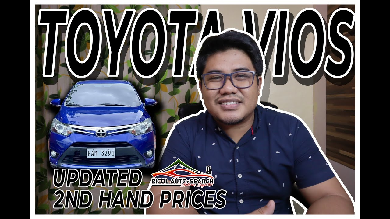 TOYOTA VIOS | UPDATED SECONDHAND PRICES (VIOS MODELS)