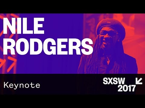 Nile Rodgers | Music Keynote — SXSW 2017