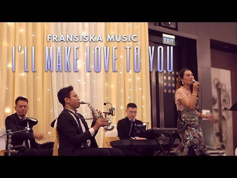 I'll Make Love To You Boyz Ii Men Fransiska Music Cover