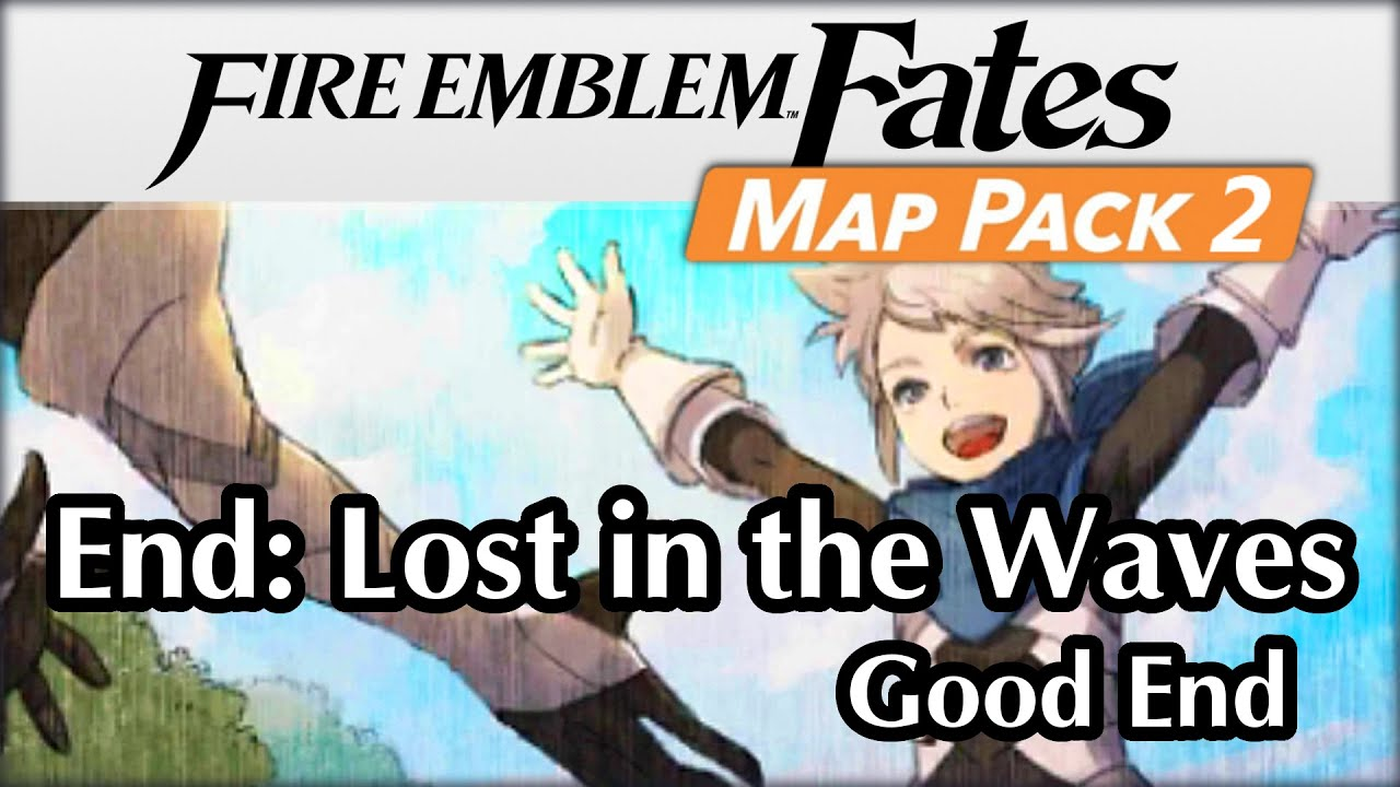 Good Ending DLC Map Pack End Lost In The Waves Fire - Fire emblem fates map pack 3 us