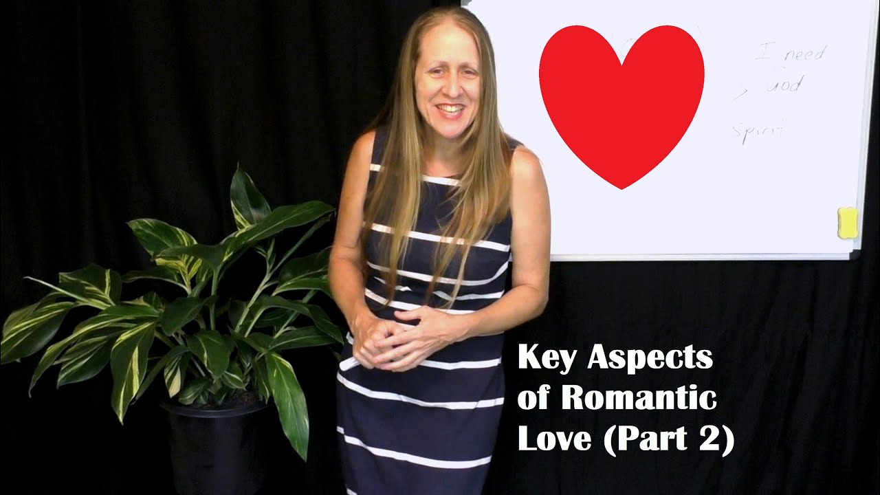 Key Aspects of Romantic Love (Part 2)