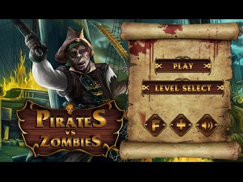 Pirates vs. Zombies [Walkthrough]
