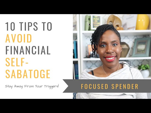 10 Tips to Avoid Financial Self-Sabotage