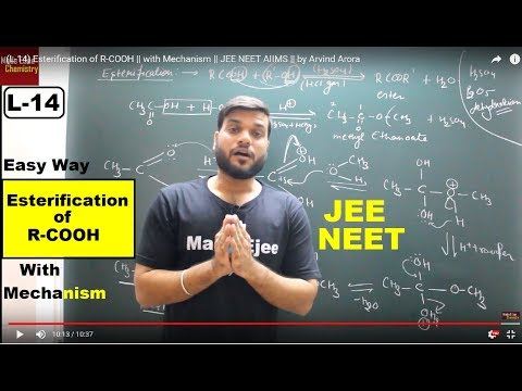 (L-14) Esterification Of R-COOH || With Mechanism || JEE NEET AIIMS || By Arvind Arora
