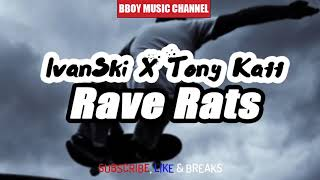IvanSki X Tony Katt | Rave Rats