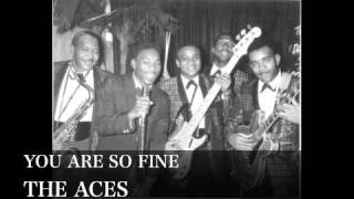 YOU ARE SO FINE - THE ACES