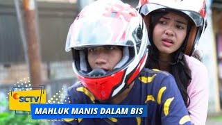 Highlight Mahluk Manis Dalam Bis - Episode 13