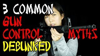 3 Common GUN CONTROL MYTHS Debunked