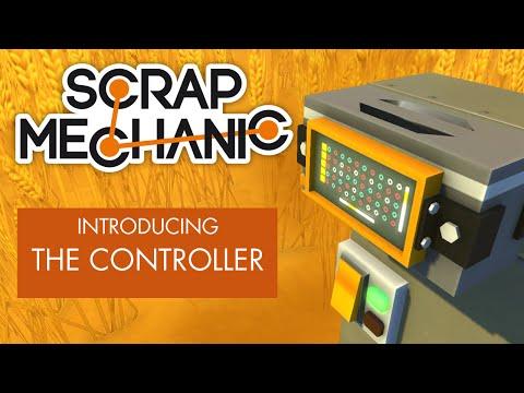 Scrap Mechanic - Introducing the Controller