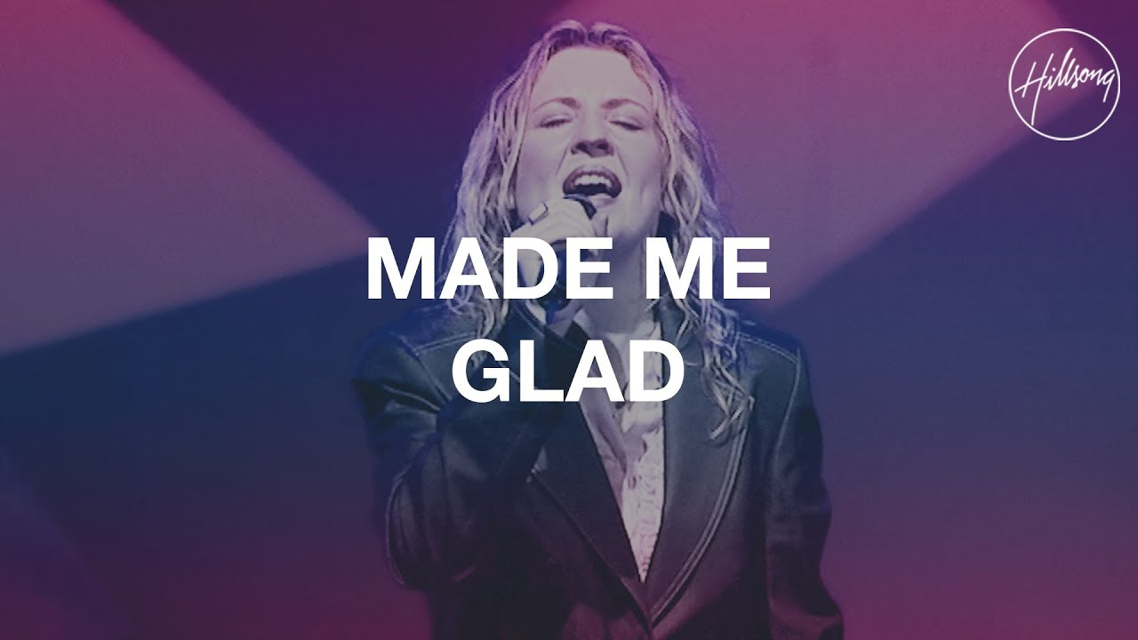 Hillsong - Made Me Glad