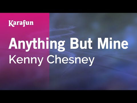 Karaoke Anything But Mine - Kenny Chesney *