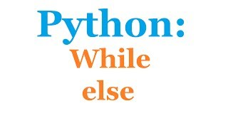 Python Programming Tutorial: While Else