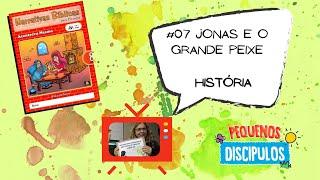 Narrativas Bíblicas 08: #07 - Jonas e o grande peixe - História
