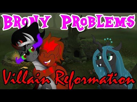 Brony Problems: Villain Reformation