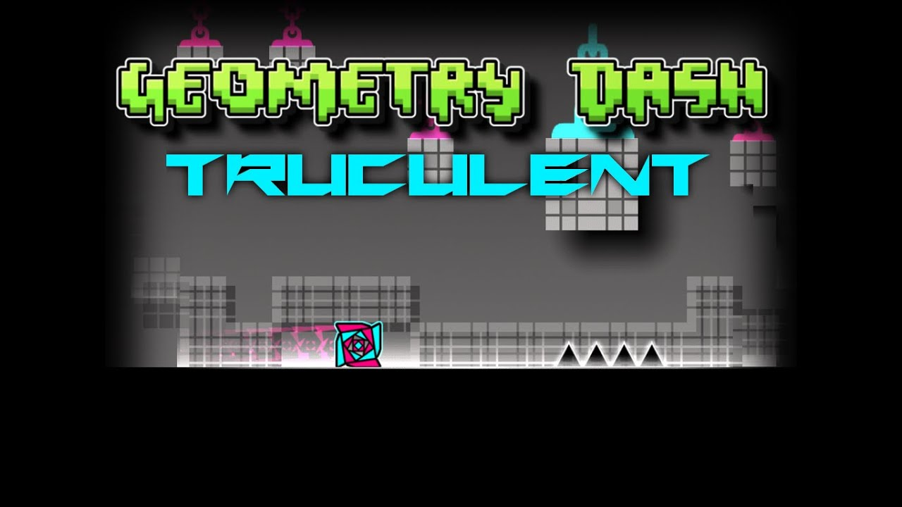 Geometry Dash Truculent By Lax Me Youtube