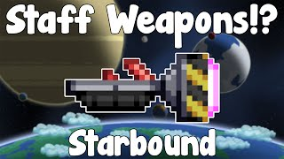 NEW WEAPON TYPE!? Staff Weapons!? - Starbound Nightly Build